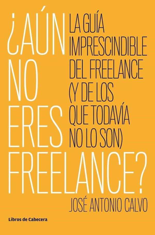 Aún no eres freelancer libros para emprendedores